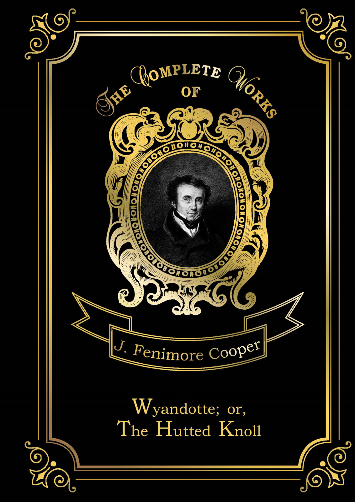 J. F. Cooper Wyandotte; or, The Hutted Knoll