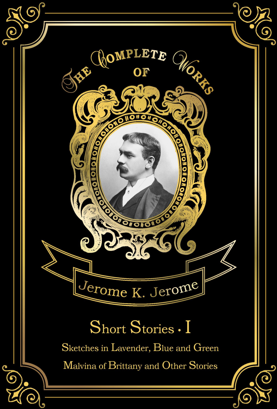 Jerome K. Jerome Short Stories I a christmas carol and other stories