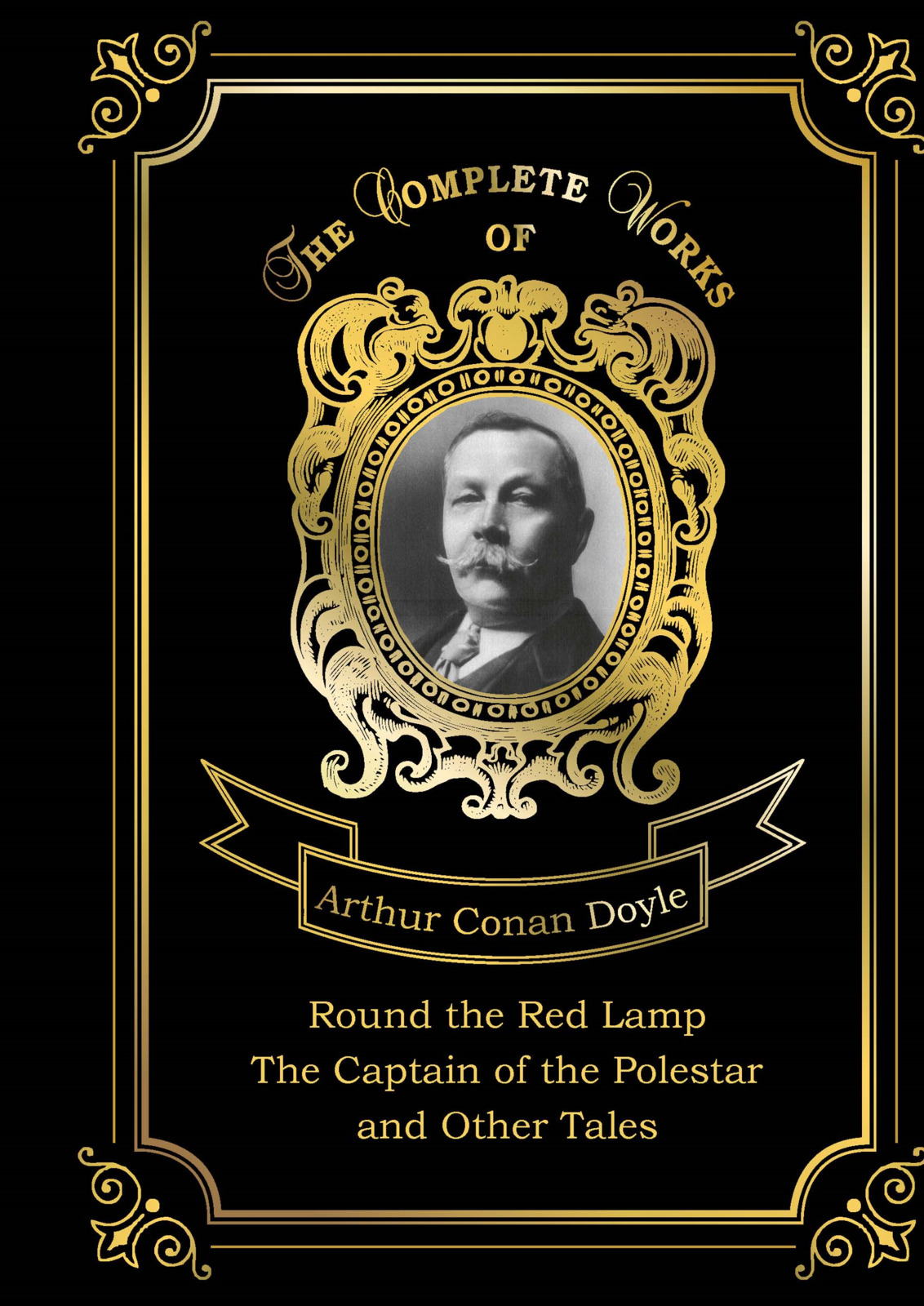 Arthur Conan Doyle Round the Red Lamp: The Captain of the Polestar and Other Tales arthur conan doyle the captain of the polestar and other tales isbn 978 5 521 07166 1