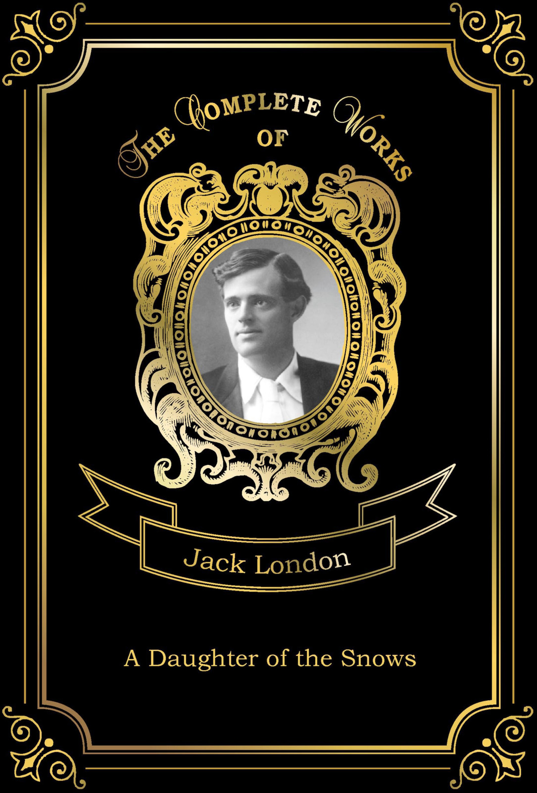 Jack London A Daughter of the Snows jack london jerry of the islands