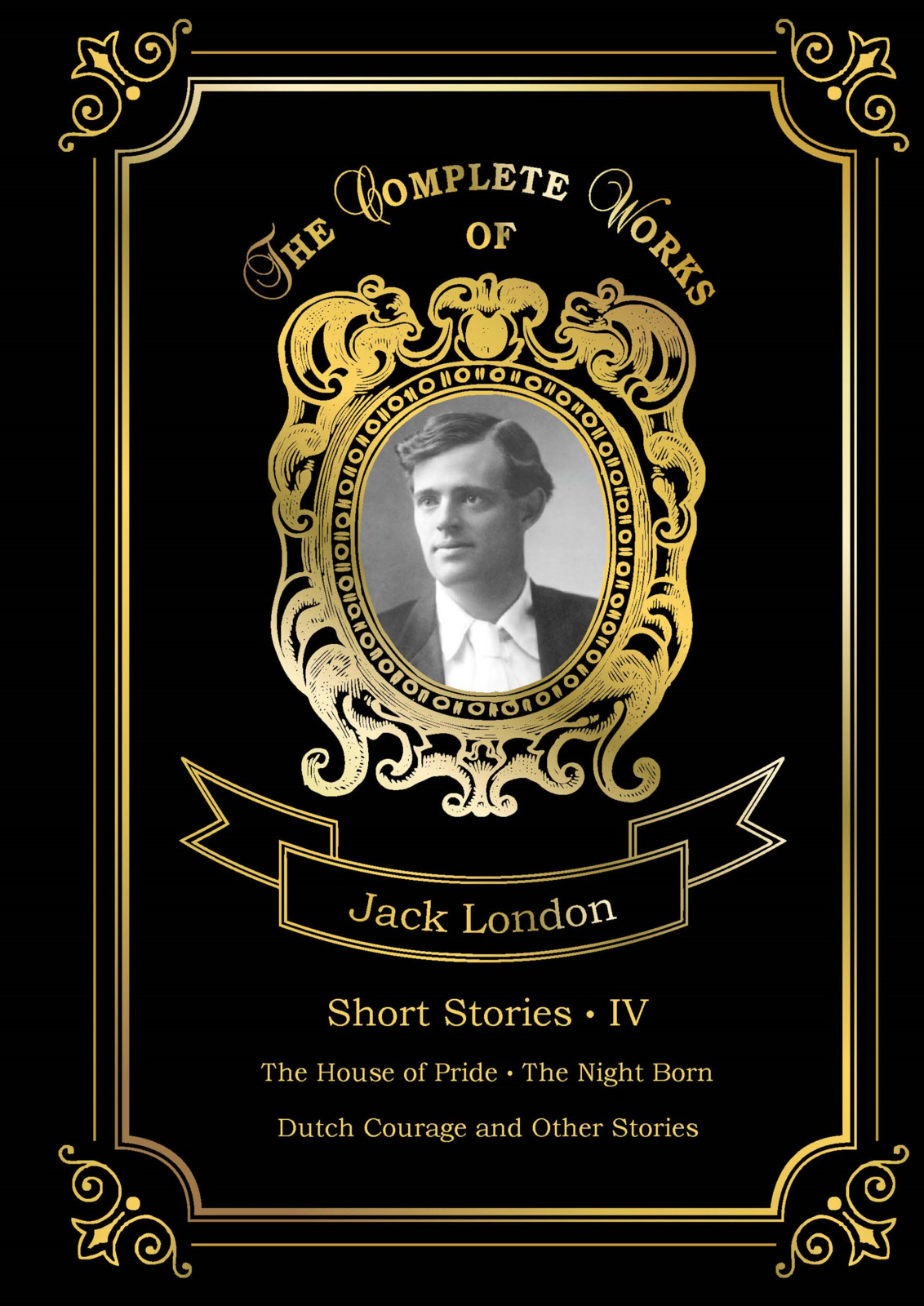 Jack London Short Stories IV jack london the house of pride