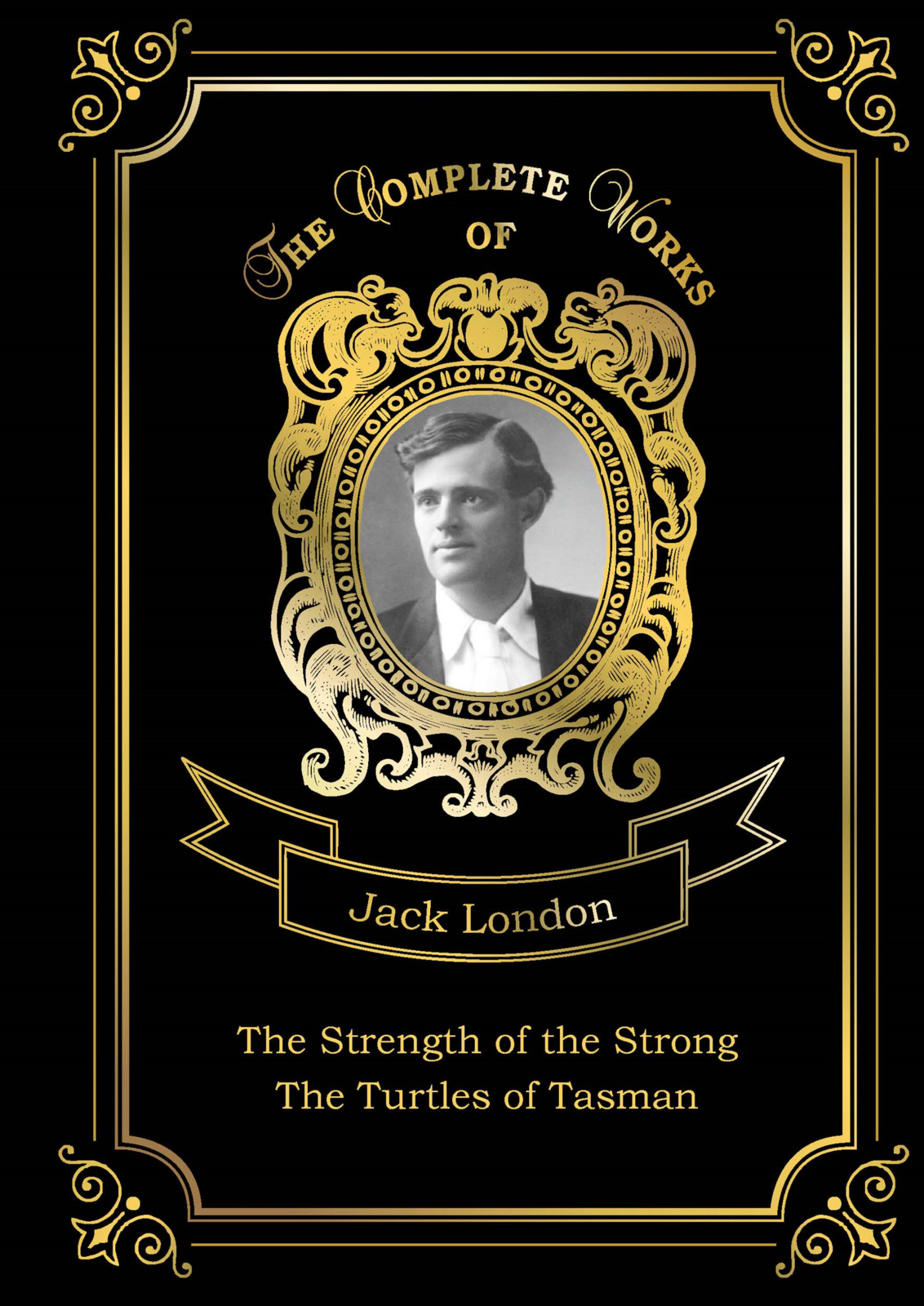 Jack London The Strength of the Strong: The Turtles of Tasman