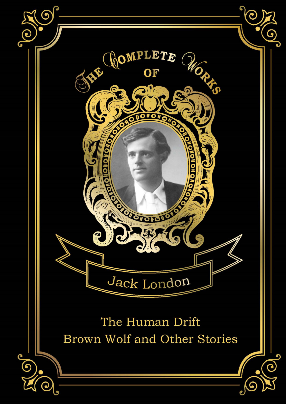 Jack London The Human Drift: Brown Wolf and Other Stories рассказы на английском языке the evil that men do and other short stories плакат