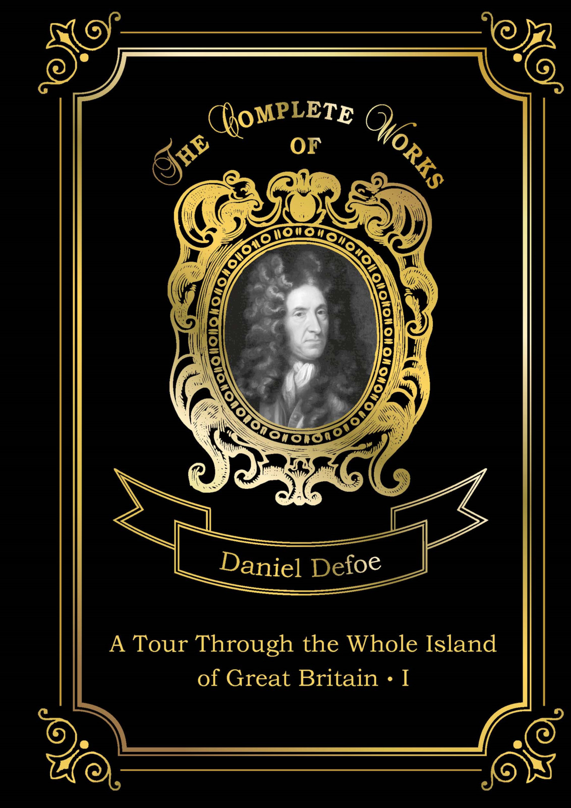 Defoe Daniel A Tour Through the Whole Island of Great Britain I the penguin book of the british short stor volume i from daniel defoe to john buchan