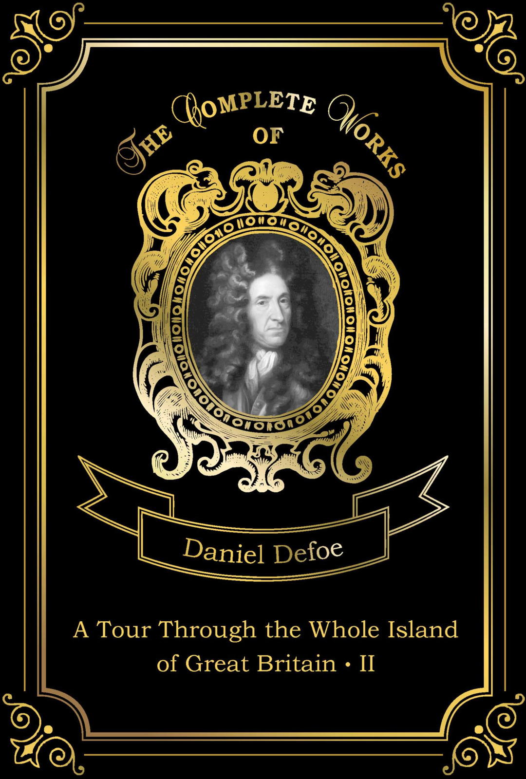 Defoe Daniel A Tour Through the Whole Island of Great Britain II даниэль дефо a tour through the whole island of great britain iii