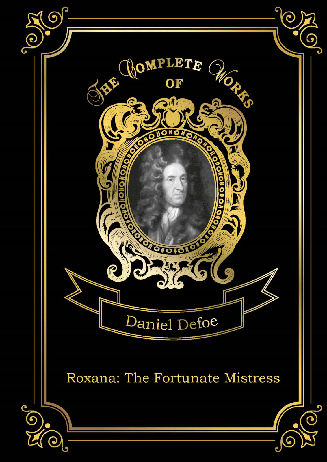 Defoe Daniel Roxana. The Fortunate Mistress glenwood ida lily pearl and the mistress of rosedale