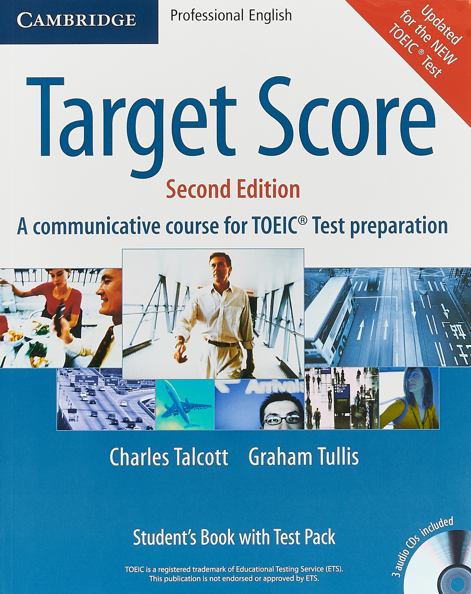 Target Score Student's Book, A Communicative Course for TOEIC Test Preparation, with 3 Audio CDs, Test booklet and Answer key 2nd Edition longman introductory course for the toefl test the paper test audio cds