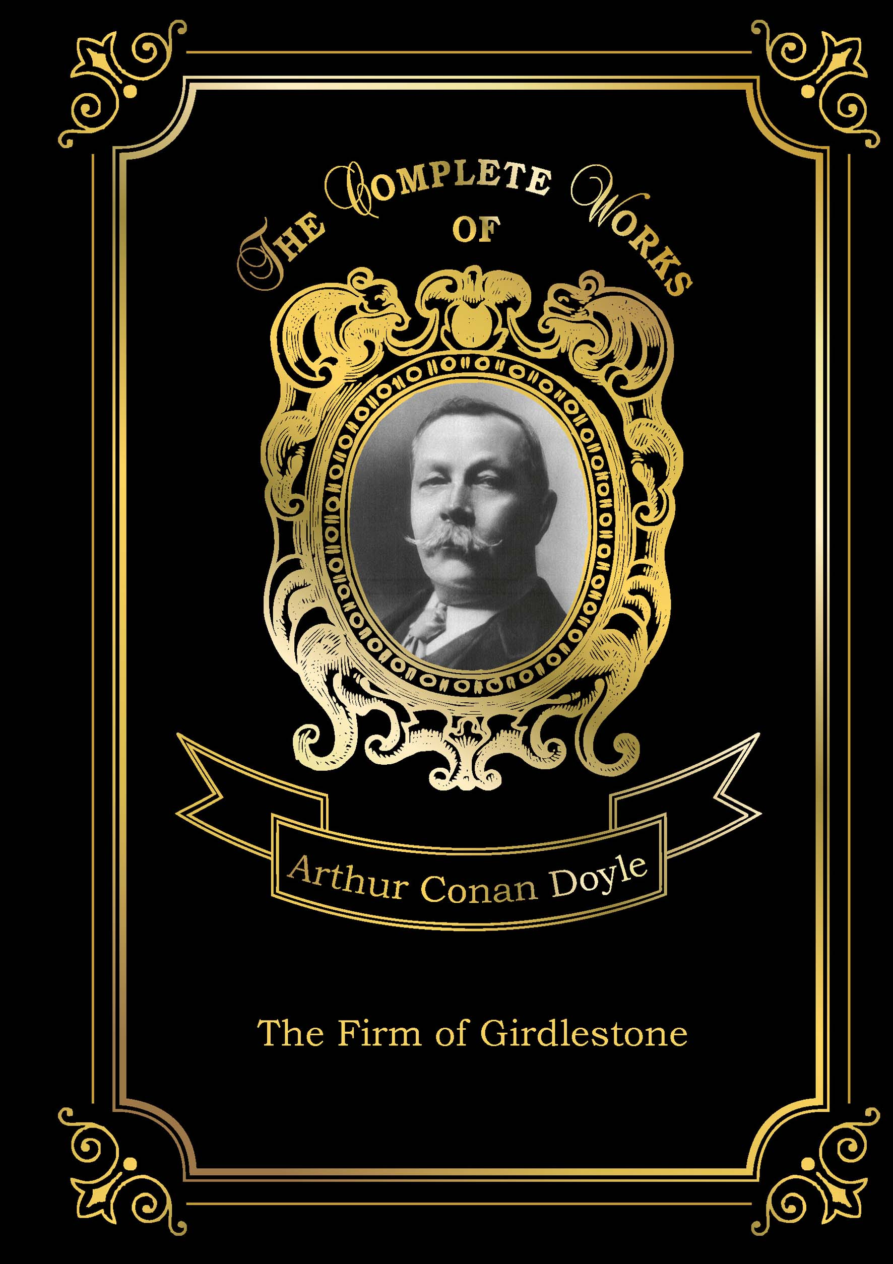 Doyle A.C. The Firm of Girdlestone артур конан дойл the firm of girdlestone