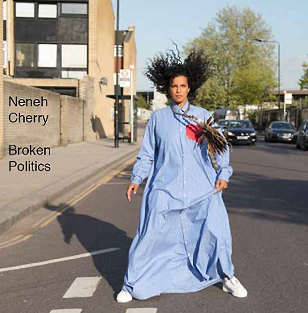 Нэнэ Черри Neneh Cherry. Broken Politics