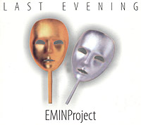 EMIN Project. Last Evening