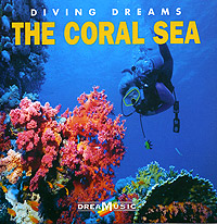 Dreamusic. Diving Dreams. The Coral Sea