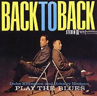 Duke Ellington & Johnny Hodges. Play The Blues Back To Back