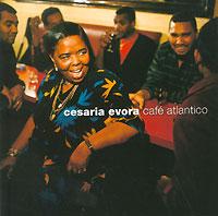 Сезария Эвора Cesaria Evora. Cafe Atlantico