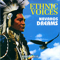 Dreamusic. Ethnic Voices. Navahos Dreams