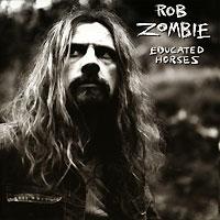 Rob Zombie. Educated Horses