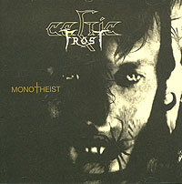 Celtic Frost Celtic Frost. Monotheist