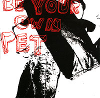 Be Your Own Pet Be Your Own Pet. Be Your Own Pet be be056cuite52 be