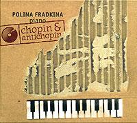 Полина Фрадкина Polina Fradkina, Piano. Chopin & Antichopin серьги polina selezneva серьги ps by polina selezneva