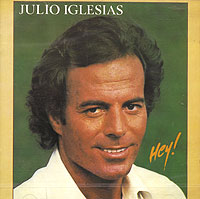 Хулио Иглесиас Julio Iglesias. Hey! илья эренбург необычайные похождения хулио хуренито и его учеников