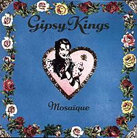 Gipsy Kings Gipsy Kings. Mosaique