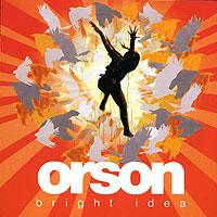 Orson Orson. Bright Idea