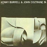 Kenny Burrell - guitarJohn Coltrane - tenor saxophoneTommy Flanagan - pianoPaul Chambers - bassJimmy Cobb - drums
