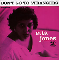 Этта Джонс Etta Jones. Don`t Go To Strangers don t let me go