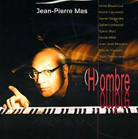 Жан-Пьер Мас Jean-Pierre Mas. (H)ombre pierre et jean