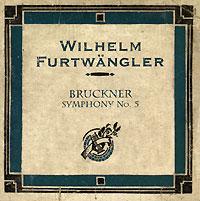 Вильгельм Фуртвенглер Wilhelm Furtwangler. Bruckner. Symphony No.5 ираклий андроников к музыке