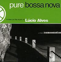 Lucio Alves. Pure Bossa Nova