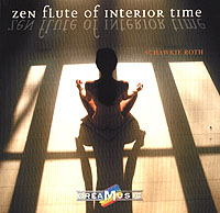 Шавки Рот Dreamusic. Schawkie Roth. Zen Flute Of Interior Time