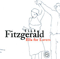 Элла Фитцжеральд Ella Fitzgerald. Ella For Lovers элла фитцжеральд ella fitzgerald sings the cole porter song book 2 cd