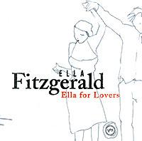 Элла Фитцжеральд Ella Fitzgerald. Ella For Lovers элла фитцжеральд дайна вашингтон the golden era of jazz vol 3 ella fitzgerald