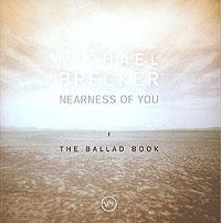 Michael Brecker. Nearness Of You. The Ballad Book