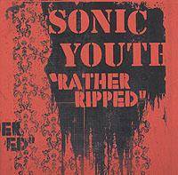 Sonic Youth Sonic Youth. Rather Ripped fantasy inc prestige records