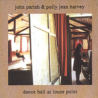 Джон Пэриш,Полли Джин Харви John Parish & Polly Jean Harvey. Dance Hall At Louse Point parish communities