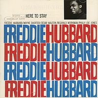 Фредди Хаббард Freddie Hubbard. Here To Stay