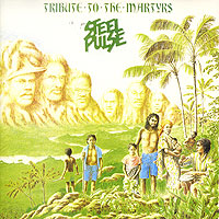 Steel Pulse Steel Pulse. Tribute To The Martyrs лампа автомобильная narva hr2 12v 45 40w p45t 48121