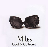 Майлз Дэвис Miles Davis. Cool & Collected miles davis miles davis birth of the cool