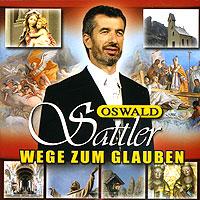 Oswald Sattler Oswald Sattler. Wege Zum Glauben