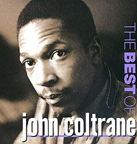 Джон Колтрейн The Best Of John Coltrane элтон джон elton john the very best of elton john 2 lp