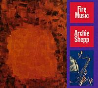 Archie Shepp. Fire Music MCA Records,ООО