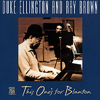 Дюк Эллингтон,Рэй Браун Duke Ellington. Ray Brown. This One's For Blanton louis armstrong and duke ellington the great reunion lp