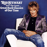 Род Стюарт Rod Stewart. Still The Same... Great Rock Classics Of Our Time rod stewart rod stewart every picture tells a story 180 gr