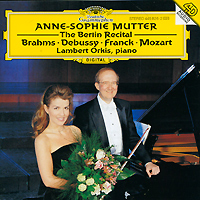 Anna-Sophie Mutter, Lambert Orkis. The Berlin Recital