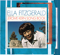 Элла Фитцжеральд Ella Fitzgerald Sings The Jerome Kern Song Book ella fitzgerald songbooks – the original cole porter and rodgers