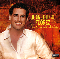 Juan Diego Florez. Sentimiento Latino