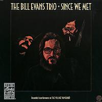 The Bill Evans Trio. Since We Met