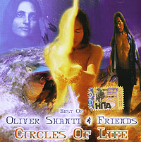 Оливер Шанти Oliver Shanti & Friends. The Best Of. Circles Of Life oliver simon fbp federal bureau of physics vol 4