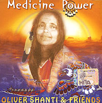 Оливер Шанти Oliver Shanti & Friends. Medicine Power  оливер шанти oliver shanti